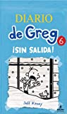 Diario de Greg 6 sin salida (Spanish Edition) (Diario De Greg / Diary of a Wimpy Kid)