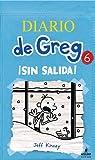 Diario de Greg 6 sin salida (Spanish Edition) (Diario De Greg / Diary of a Wimpy Kid)
