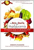 The Do's & Don'ts of Hypoglycemia:An Everyday Guide to Low Blood Sugar Too Often Misunderstood and Misdiagnosed!
