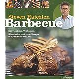 """Barbecue: Die richtigen Techniken. Klassische und neue Rezepte f�r perfektes Grillen.von """"Steven Raichlen"""""""