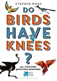 Do Birds Have Knees?: All Your Bird Questions Answered (RSPB)