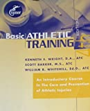 Basic Athletic Training: An Introductory Course in The Care and Prevention of Athletic Injuries