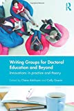 img - for Writing Groups for Doctoral Education and Beyond: Innovations in practice and theory book / textbook / text book