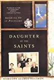 img - for Daughter of the Saints: Growing Up in Polygamy Reprint edition by Solomon, Dorothy Allred (2004) Paperback book / textbook / text book