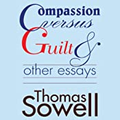 Compassion Versus Guilt and Other Essays | [Thomas Sowell]