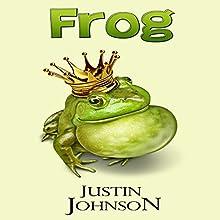 Frog: Grimm Retellings, Book 1 | Livre audio Auteur(s) : Justin Johnson Narrateur(s) : Emma Jordan