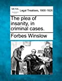 The plea of insanity, in criminal cases.