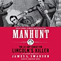 Manhunt: The 12-Day Chase for Lincoln's Killer Audiobook by James L. Swanson Narrated by Jonathan Davis