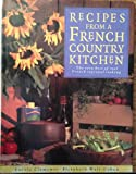 Recipes from a French Country Kitchen: The Very Best of Real French Regional Cooking (0831773081) by Clements, Carole