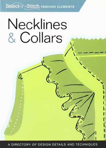 Necklines & Collars: A Directory of Design Details and Techniques (Select-n-Stitch)