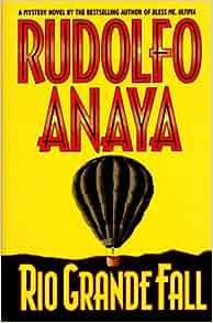 Rio Grande Fall: Rudolfo Anaya: 9780446518444: Amazon.com: Books