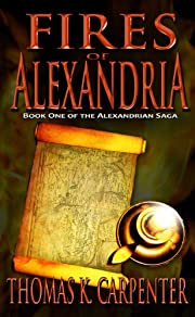 Fires of Alexandria (Alexandrian Saga Book 1)
