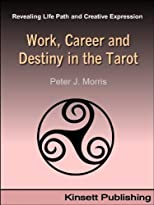 Work, Career and Destiny in the Tarot