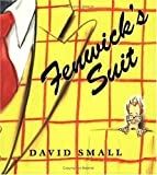 Fenwick's Suit (0374422966) by Small, David