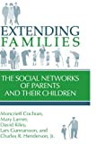 img - for Extending Families: The Social Networks of Parents and their Children book / textbook / text book