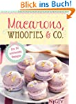 Macarons, Whoopies & Co.: Die 50 sch�...