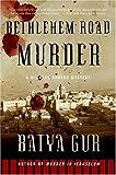 Batya Gur Bethlehem Road Murder: A Michael Ohayon Mystery (Michael Ohayon Mysteries)