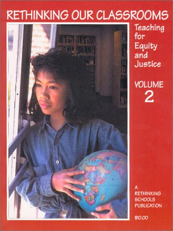 Rethinking Our Classrooms: Teaching For Equity and Justice - Volume 2
