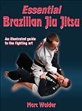Marc Walder Essential Brazilian Jiu Jitsu
