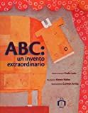 ABC: un invento extraordinario (Spanish Edition)