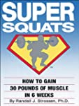 SUPER SQUATS: How to Gain 30 Pounds o...