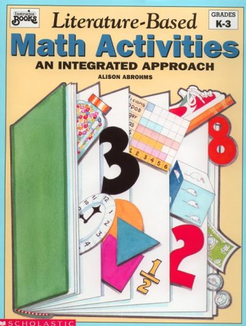 Literature-Based Math Activities: An Integrated Approach, Grades K-3 (Instructor Books), Abrohms, Alison
