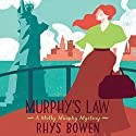 Murphy's Law: Molly Murphy Mysteries Audiobook by Rhys Bowen Narrated by Lara Hutchinson