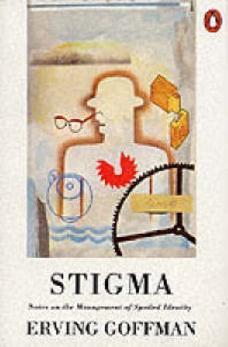 stigma essays in spoiled identity erving goffman Erving goffman, fateful action, and the las vegas gambling scene assembled in the erving goffman notes on the management of spoiled identity (1963.