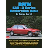 BMW E30-3 Series Restoration Bible: A Practical Manual Including Advice on Buying a Good Used Model for Restoration (Brooklands Books)by Andrew Everett