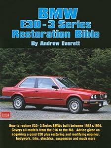 BMW E30 - 3 Series Restoration Bible (Brooklands Books) Andrew Everett