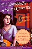 The Long Night Of White Chickens (Turtleback School & Library Binding Edition) (0613260511) by Goldman, Francisco