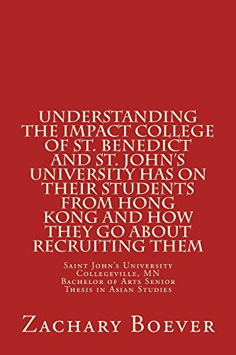 Bachelor of Arts in Asian Studies Senior Thesis: Understanding the Impact College of St. Benedict and St. John's University Has on Their Students from Hong Kong and How They Go About Recruiting Them