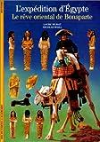 echange, troc Laure Murat, Nicolas Weill - L'Expédition d'Egypte: Le Rêve oriental de Bonaparte