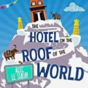 The Hotel on the Roof of the World: Five Years in Tibet | [Alec Le Sueur]