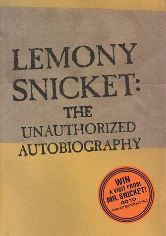 Lemony Snicket: The Unauthorized Autobiography, Snicket,Lemony