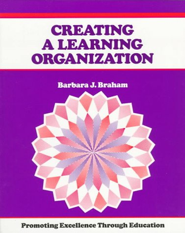 Creating a Learning Organization: Promoting Excellence Through Change (Crisp Fifty-Minute Books)