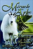 img - for Miracle of the Ark?: Mystique of the Mountain Goat book / textbook / text book