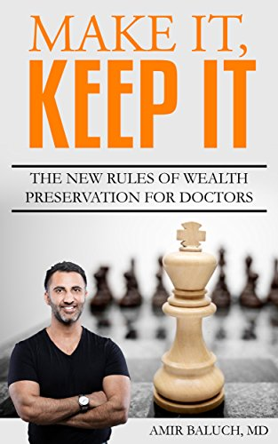 Make It, Keep It: The New Rules Of Wealth Preservation For Doctors by Amir Baluch ebook deal