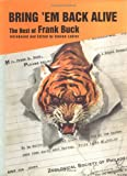 img - for Bring  Em Back Alive: The Best of Frank Buck book / textbook / text book
