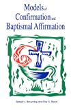 Models of Confirmation and Baptismal Affirmation: Liturgical and Educational Issues and Designs (0891350977) by Browning, Robert L.
