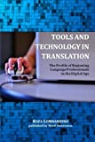 Tools and Technology in Translation: The Profile of Beginning Language Professionals in the Digital Age
