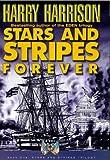 Stars & Stripes Forever - Novel Of Alternate History (034068917X) by Harrison, Harry