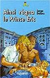 echange, troc Serge Dalens - Ainsi régna le Prince Eric