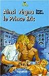 Ainsi r�gna le Prince Eric