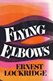 img - for Flying elbows book / textbook / text book