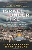 img - for Israel Under Fire: The Prophetic Chain of Events That Threatens the Middle East [Paperback] [2009] John Ankerberg, Jimmy DeYoung, Dillon Burroughs book / textbook / text book