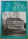 Classic Irish Houses of the Middle Size (0851391141) by Craig, Maurice James