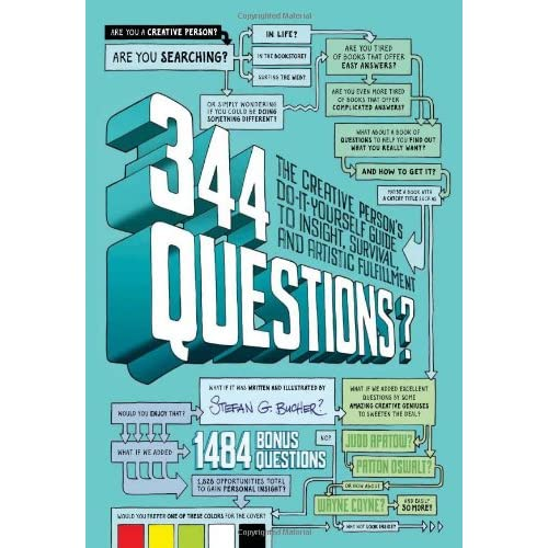 344 Questions - The Creative Persons Do It Yourself Guide to Insight Survival and Artistic Fulfillment 2012 PDF eBook