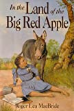 In the Land of the Big Red Apple (Rose Years) (0060249633) by MacBride, Roger Lea