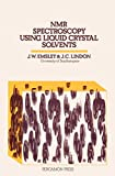 img - for NMR Spectroscopy Using Liquid Crystal Solvents book / textbook / text book